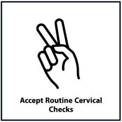 Accept Routine Cervical Checks