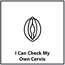 I Can Check My Own Cervix
