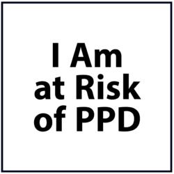 I am at Risk of Postpartum Depression: Black