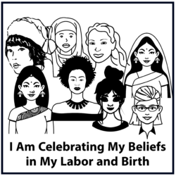 I Am Celebrating my Beliefs in My Labor and Birth
