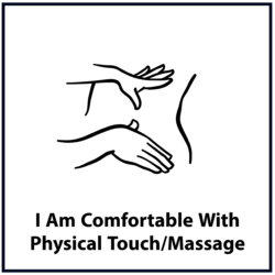 I Am Comfortable With Physical Touch/Massage