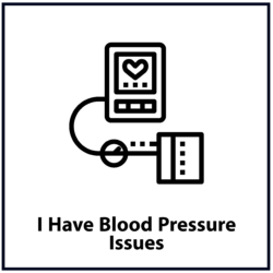 I Have Blood Pressure Issues