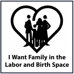 I Want Family in the Labor and Birth Space
