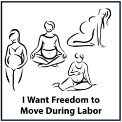 I Want Freedom to Move During Labor