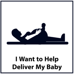 I Want to Help Deliver My Baby