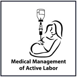 Medical Management of Active Labor