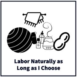 Labor Naturally as Long as I Choose